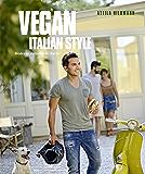 Vegan Italian Style (Vegane Kochbücher von Attila Hildmann): Moderne italienische Küche
