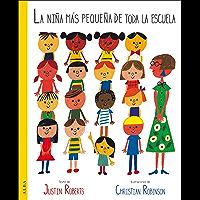 La niña más pequeña de toda la escuela (Infantil Ilustrado) (Spanish Edition)