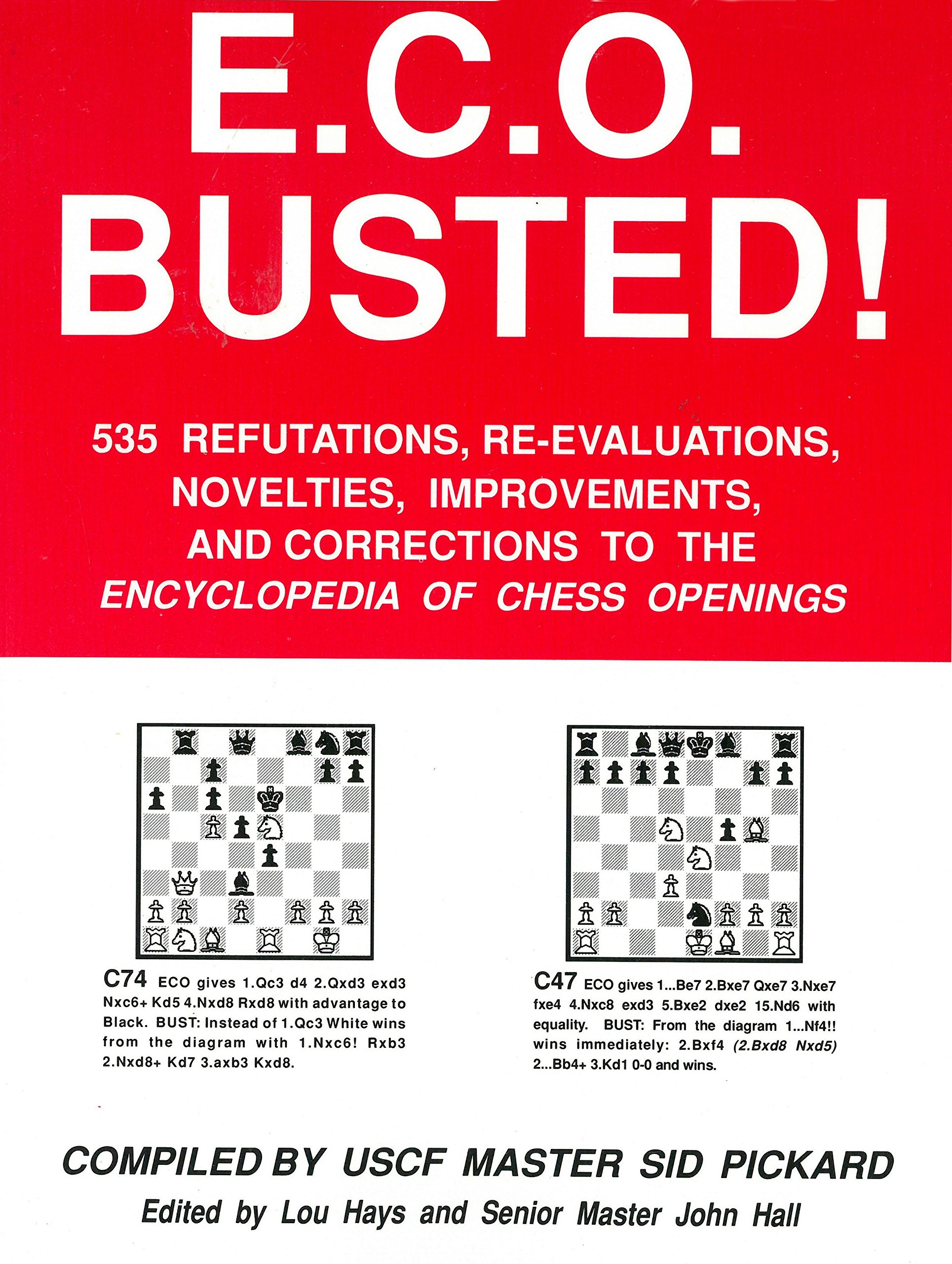 E.C.O. Busted: 535 Refutations, Re-Evaluations, Novelties, Improvements and Corrections to the Encyclopedia of Chess Openings, Pickard, Sid