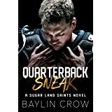 Quarterback Sneak (Sugar Land Saints Book 1)