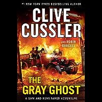 The Gray Ghost (A Sam and Remi Fargo Adventure)