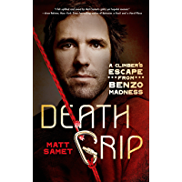 Death Grip: A Climber's Escape from Benzo Madness (English Edition)