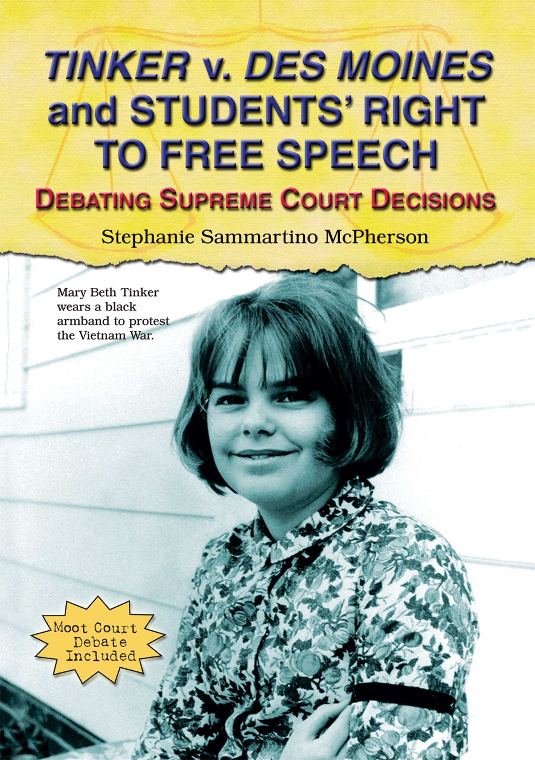 Tinker V. Des Moines and Students' Right to Free Speech: Debating Supreme Court Decisions