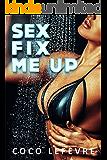 Erotcia Novels: Sex Fix Me Up - A Sexy & Hot Explicit Erotica Short Story