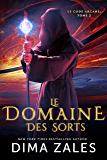 Le Domaine des Sorts (Le Code arcane t. 2)
