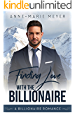 Finding Love with the Billionaire (A Clean Billionaire Romance Book 3)