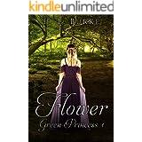 The Green Princess Trilogy: Flower: Book 1
