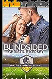 Blindsided (Fair Catch Series Book Three)