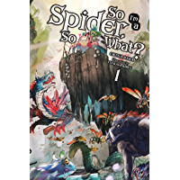 So I'm a Spider, So What?, Vol. 1 (light novel) (So I'm a Spider, So What? (light novel)) (English Edition)