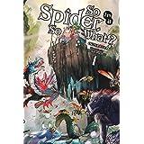 So I'm a Spider, So What?, Vol. 1 (light novel) (So I'm a Spider, So What? (light novel)) (English Edition)