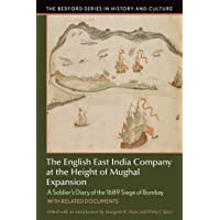 The English East India Company at the Height of Mughal Expansion: A Soldier's Diary of the 1689 Siege of Bombay, with…
