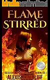 Flame Stirred (Seeking the Dragon Book 3)