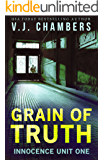 Grain of Truth (Innocence Unit Book 1)