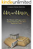 Ur and Uruk: The History and Legacy of the Ancient Sumerians' Two Most Important Cities (English Edition)