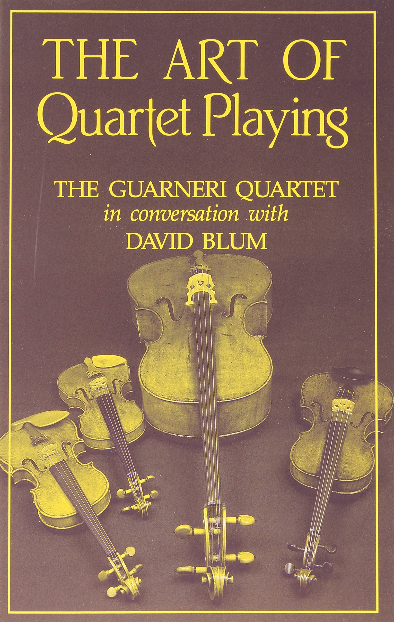 Read Online The Art of Quartet Playing: The Guarneri Quartet in Conversation with David Blum (Cornell Paperbacks) PDF