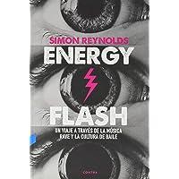 Energy Flash: Un viaje a través de la