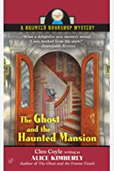 The Ghost and The Haunted Mansion (Haunted Bookshop Mystery Book 5) Kindle Edition
