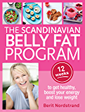 The Scandinavian Belly Fat Program: 12 weeks to get healthy, boost your energy and lose weight