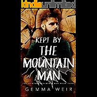 Kept By The Mountain Man (Montana Mountain Men Book 3)