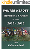 WINTER HEROES: Hurdlers & Chasers To Follow 2015-2016