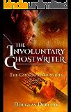 The Involuntary Ghostwriter: The Ghostwriter Series - Book One