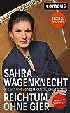 Reichtum ohne Gier: Wie wir uns vor dem Kapitalismus retten (German Edition)