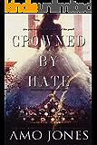 Crowned by Hate (Crowned Duet Book 1)