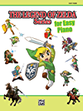The Legend of Zelda Series for Easy Piano: Sheet Music From the Nintendo® Video Game Collection
