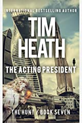 The Acting President (The Hunt Book 7) Kindle Edition