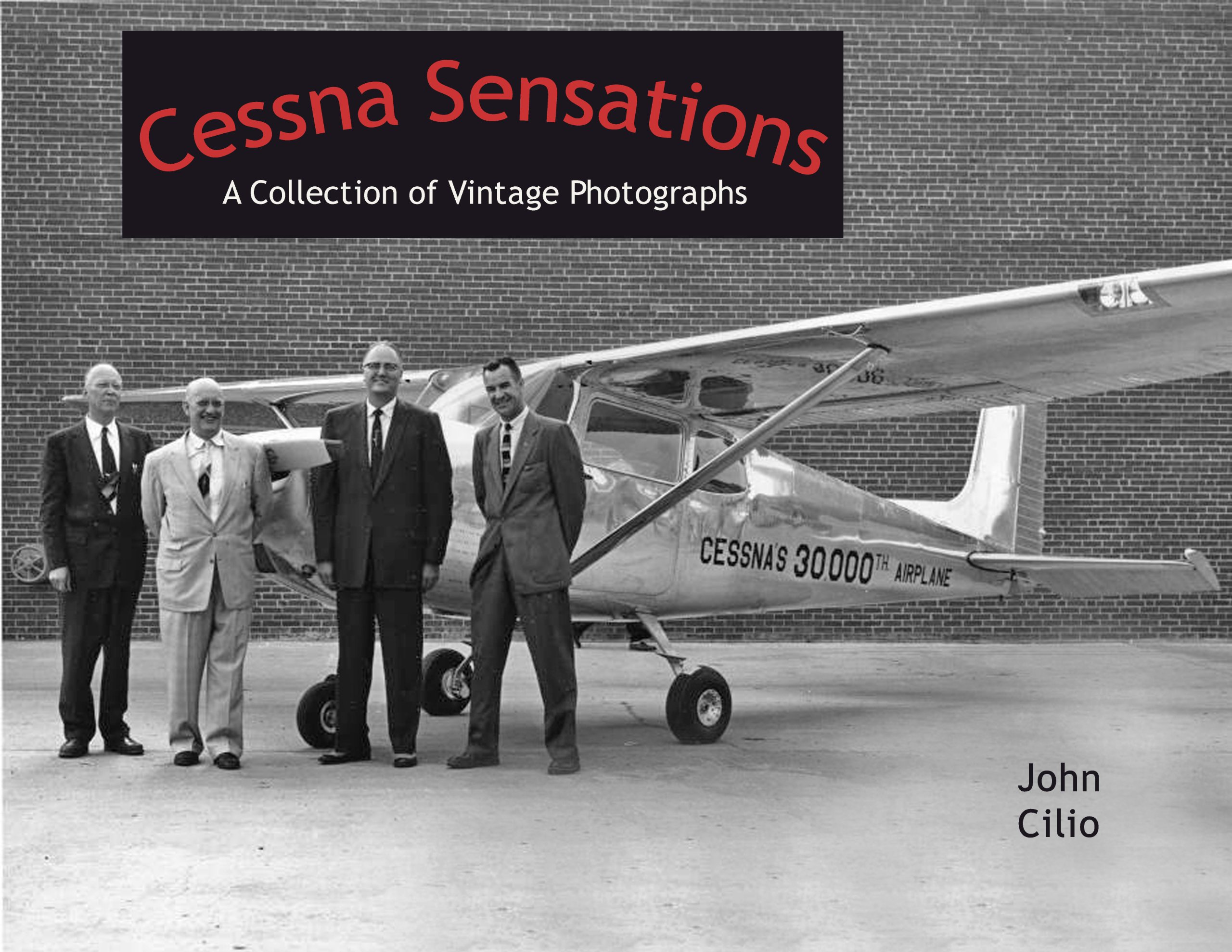 Cessna Sensations: A Collection of Vintage Photographs: John Cilio, Herb  Hill, Lisa Maxwell: 9780982772805: Amazon.com: Books