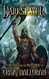 The Darkslayer: Outrage in the Outlands (Book 5 of 6)