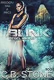 Blink 1: Dystopian Sci-Fi (Rebel Minds Series)