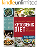 Ketogenic Diet: The No BS Ketogenic Diet Cookbook for Beginners - Learn the Fundamentals of the Keto Diet with Complete Keto Recipes & Meal Plan (Ketogenic Diet for Beginners)
