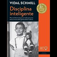 Disciplina inteligente: Manual de estrategias actuales para una educación en el hogar basada en valores (Educadores contemporáneos)