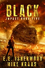 Black: Impact Book 5: (A Post-Apocalyptic Survival Thriller Series) Kindle Edition