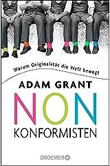 Nonkonformisten: Warum Originalität die Welt bewegt (German Edition) Kindle Edition