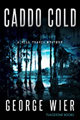 Caddo Cold (The Bill Travis Mysteries Book 7) Kindle Edition
