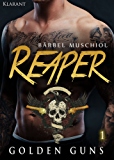 Reaper. Golden Guns 1 (Rocker Motorcycle Club)