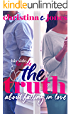 The Truth: His Side, Her Side, and The Truth About Falling in Love