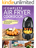 Air Fryer Cookbook: The Complete Air Fryer Cookbook | Delicious, Healthy and Quick Air Fryer Recipes For Everyone (Air Fryer Recipe Cookbook)