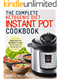 Keto Diet Instant Pot Cookbook: The Complete Ketogenic Diet Instant Pot Cookbook – Quick, Easy, and Delicious Ketogenic Recipes Made For Your Instant Pot (Ketogenic Diet Recipes) (English Edition)