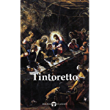 Delphi Complete Works of Tintoretto (Illustrated) (Delphi Masters of Art Book 45)
