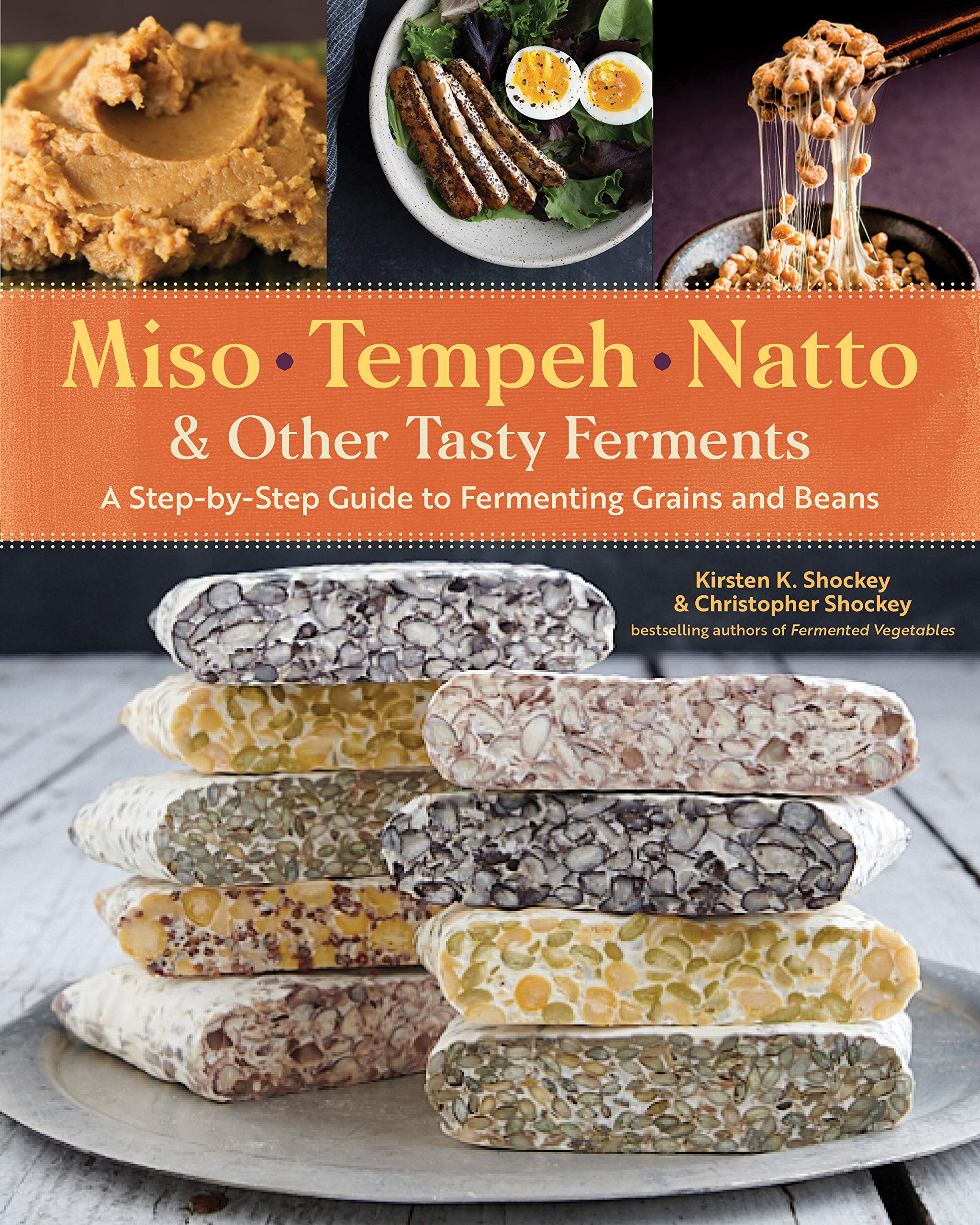 Miso, Tempeh, Natto and Other Tasty Ferments: A Step-by-Step ...