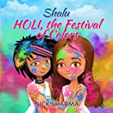 Holi, the Festival of Colors (Shalu)