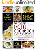 Keto Diet : The Complete Keto Cookbook For Beginners | Delicious, Simple and Healthy Ketogenic Recipes For Smart People (Ketogenic Diet)