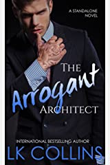 The Arrogant Architect: an enemies to lovers, stand-alone novel Kindle Edition