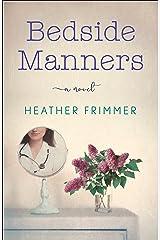 Bedside Manners: A Novel Paperback