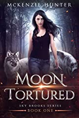 Moon Tortured (Sky Brooks Series Book 1) Kindle Edition