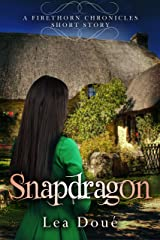 Snapdragon: A Firethorn Chronicles Short Story Kindle Edition