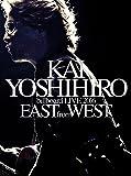 KAI YOSHIHIRO billboard LIVE 2016 EAST from WEST [DVD]